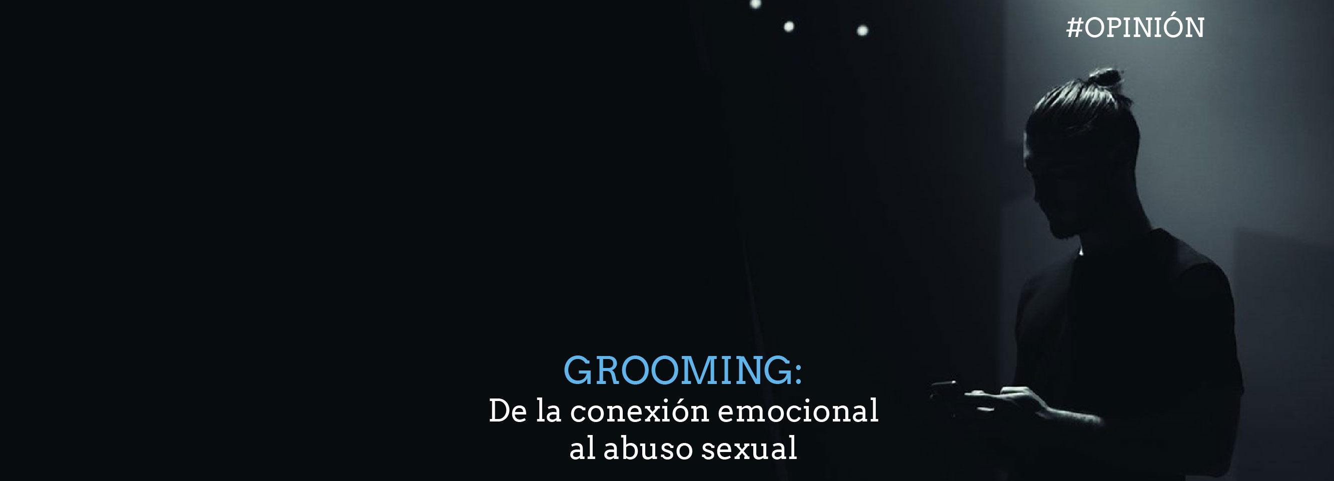 Grooming: De la conexión emocional al abuso sexual
